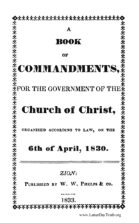 A Book Of Commandments, For The Government Of The Church Of Christ, Organized According To Law, On The 6th Of April, 1830