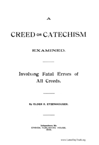 A Creed Or Catechism Examined, Involving Fatal Errors Of All Creeds