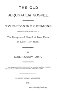 The Old Jerusalem Gospel. Twenty-Nine Sermons Representative Of The Faith Of The Reorganized Church Of Jesus Christ Of Latter Day Saints