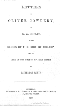 Letters Of Oliver Cowdery To W. W. Phelps On The Origin Of The Book Of Mormon And The Rise Of The Church Of Jesus Christ Of Latter Day Saints