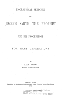 Biographical Sketches Of Joseph Smith The Prophet And His Progenitors For Many Generations, 1908 (Lamoni)