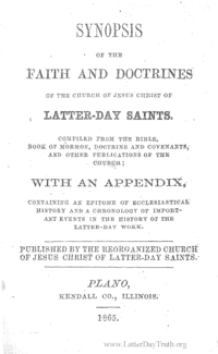 Synopsis Of The Faith And Doctrines Of The Church Of Jesus Christ Of Latter Day Saints Compiled From The Bible, Book Of Mormon, Doctrine And Covenants, And Other Publications Of The Church; With An Appendix, Containing An Epitome Of Ecclesiastical History And A Chronology Of Important Events In The History Of The Latter Day Work