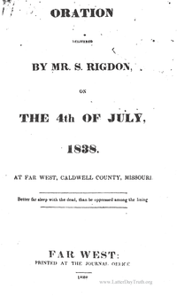 Oration Delivered By Mr. S. Rigdon On The 4th Of July, 1838 At Far West, Caldwell County, Missouri