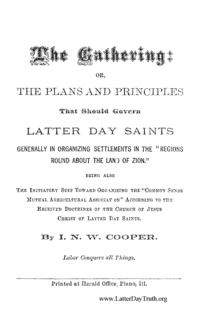 The Gathering: Or, The Plans And Principles That Should Govern Latter Day Saints Generally In Organizing Settlements In The Regions Round About The Land Of Zion
