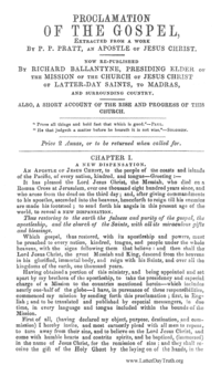Proclamation Of The Gospel, Extracted From A Work By P. P. Pratt, An Apostle Of Jesus Christ. Now Republished By Richard Ballantyne, Presiding Elder Of The Mission Of The Church Of Jesus Christ Of Latter-Day Saints, To Madras, And Surrounding Country. Also, A Short Account Of The Rise And Progress Of This Church, 1853 (PDF)