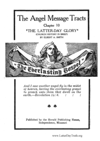 The Latter-Day Glory {Church History In Brief} [The Angel Message Tracts Chapter 10]