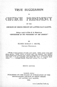 True Succession In Church Presidency Of The Church Of Jesus Christ Of Latter Day Saints. Being A Reply To Elder B. H. Roberts On Succession In The Presidency Of The Church.
