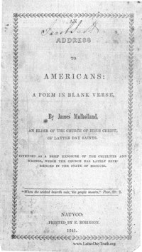 An Address To Americans: A Poem In Blank Verse, By James Mulholland, An Elder Of The Church Of Jesus Christ Of Latter Day Saints. Intended As A Brief Exposure Of The Cruelties And Wrongs, Which The Church Has Lately Experienced In The State Of Missouri