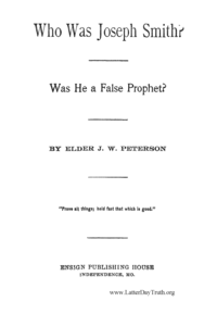 Who Was Joseph Smith? Was He A False Prophet?