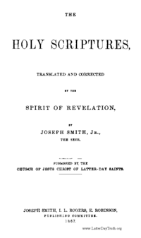 The Holy Scriptures, Translated And Corrected By The Spirit Of Revelation, By Joseph Smith, Jr., The Seer, 1867
