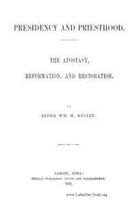 Presidency And Priesthood. The Apostasy, Reformation And Restoration, 1902