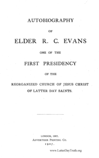 Autobiography Of Elder R. C. Evans One Of The First Presidency Of The Reorganized Church Of Jesus Christ Of Latter Day Saints, 1907