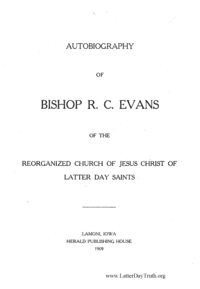 Autobiography Of Bishop R. C. Evans Of The Reorganized Church Of Jesus Christ Of Latter Day Saints, 1909
