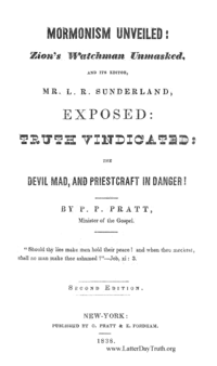 Mormonism Unveiled: Zion's Watchman Unmasked, And Its Editor, Mr. L. R. Sunderland, Exposed: Truth Vindicated: The Devil Mad, And Priestcraft In Danger! (Second Edition) 1838