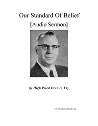 Our Standard Of Belief [Audio Sermon], n.d. (mp3)