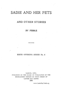 Sadie And Her Pets; And Other Stories [Birth Offering Series no. 6], 1905 (PDF)