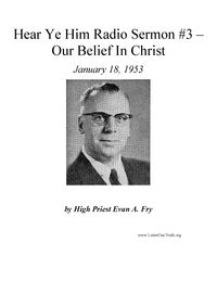 Our Belief In Christ [Hear Ye Him Radio Sermon #3], 1953 (mp3)