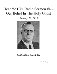 Our Belief In The Holy Ghost [Hear Ye Him Radio Sermon #4], 1953 (mp3)