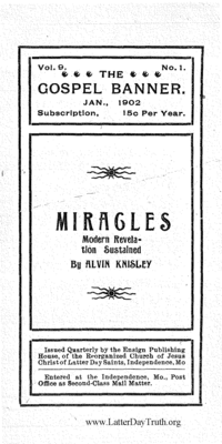 Miracles Modern Revelation Sustained [The Gospel Banner vol. 9 no. 1], 1902 (PDF)