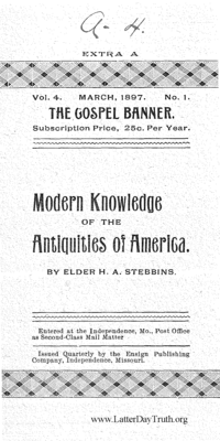 Modern Knowledge Of The Antiquities Of America [The Gospel Banner vol. 4 vo. 1 extra A], 1897 (PDF)