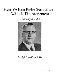What Is The Atonement [Hear Ye Him Radio Sermon #6], 1953 (mp3)