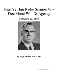 Free Moral Will Or Agency [Hear Ye Him Radio Sermon #7], 1953 (mp3)