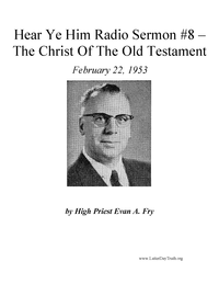 The Christ Of The Old Testament [Hear He Him Radio Sermon #8], 1953 (mp3)