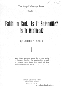 Faith In God. Is It Scientific? Is It Biblical? [The Angel Message Series Chapter 2], n.d. (PDF)